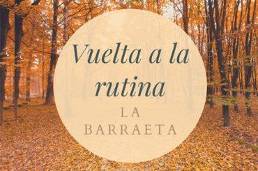 La Barraeta | Vuelta a la rutina
